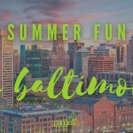 wpid-featured-image-The-Most-Amazing-Summer-Activities-In-Baltimore-Maryland.jpg